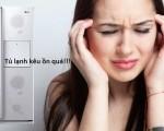 Kiểm tra nguyên nhân tủ lạnh phát ra tiếng ồn